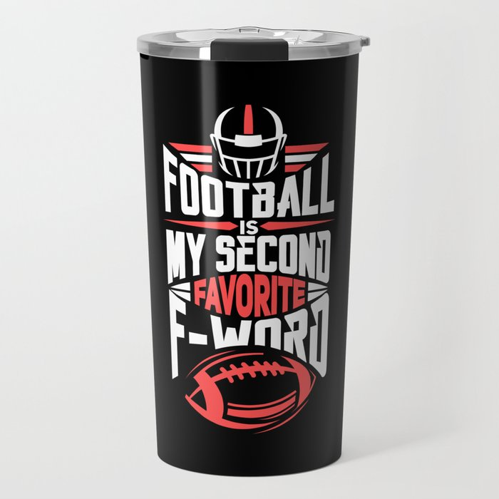 Funny Football Is My Second Favorite F Word Gift Travel Mug