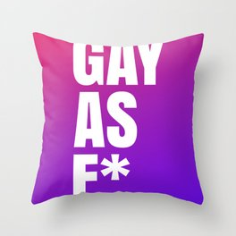 Gay As F* Throw Pillow