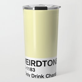 I Only Drink Chardonnay Travel Mug