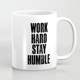 Work Hard Stay Humble Black and White Letterpress Poster Office Decor Tee Shirt Coffee Mug