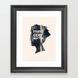 Mind Over Matter Framed Art Print