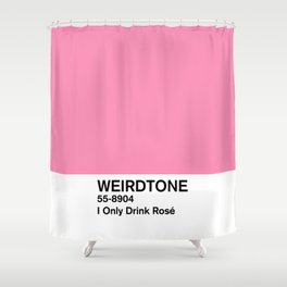 I Only Drink Rosé Shower Curtain