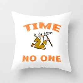 "A Nice Loading Tee For Waiting Persons Saying ""Time Waits For No One"" T-shirt Design Scythe Old Man Throw Pillow"