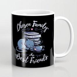 Chosen Family - My Best Friends Coffee Mug