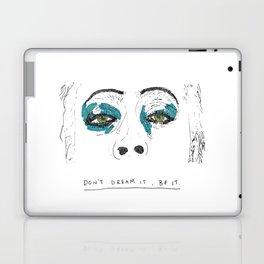 Don't dream it Laptop & iPad Skin