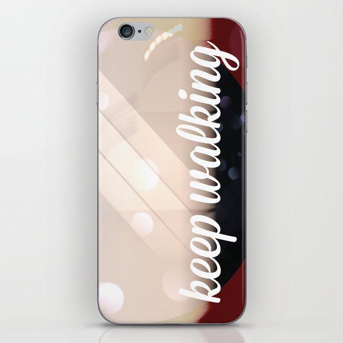 Keep walking iPhone Skin