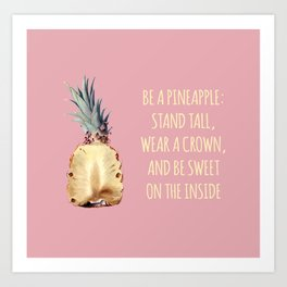 Be a Pineapple - Fruit Quote Illustration Art Print