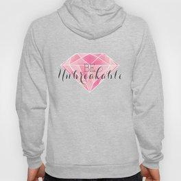 Be Unbreakable (Pink Diamond) Hoody