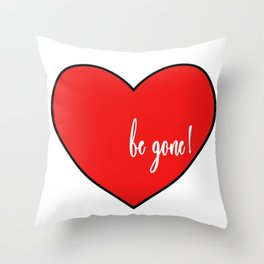 Don't Be My Valentine. Throw Pillow