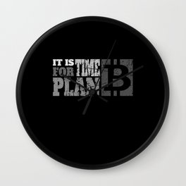It is time for plan B  - Bitcoin And Crypto Design Wall Clock
