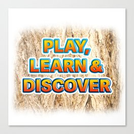 Play, Learn & Discover Canvas Print