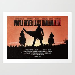 You'll never leave Harlan alive Art Print