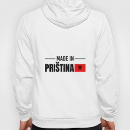 Made In Pristina   Albanian Albanian Gift Ideas Hoody