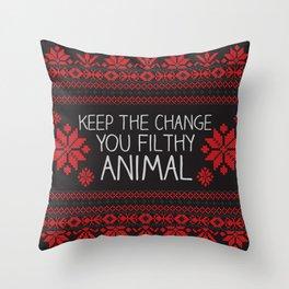 Keep The Change, You Filthy Animal! Throw Pillow