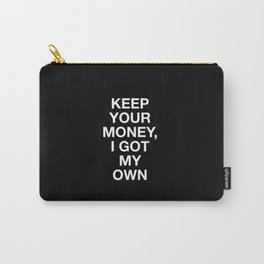 keep your money - plain font Carry-All Pouch