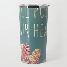 I will Possess Your Heart Travel Mug