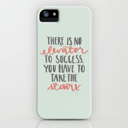 No Elevator to Success Hand Lettered Art iPhone Case