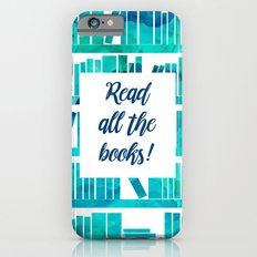 Read All the Books! Slim Case iPhone 6s