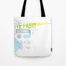 Live Fast / Die Young Tote Bag