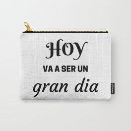 HOY VA A SER UN GRAN DIA - SPANISH Carry-All Pouch