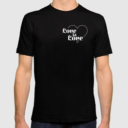 Love is dash white lettering T-shirt