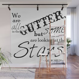We Are All in the Gutter, but Some of Us Are Looking at the Stars Wall Mural