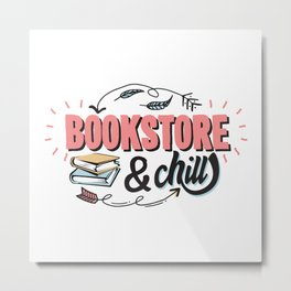 BookStore And Chill Metal Print