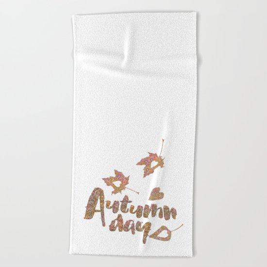 Autumn - Autumn day- glitter typography on white background Beach Towel