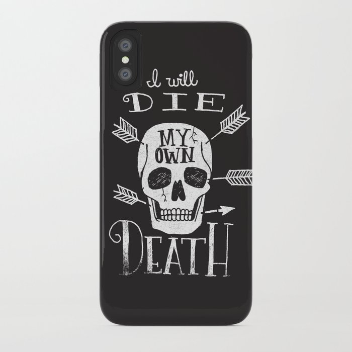I WILL DIE MY OWN DEATH iPhone Case