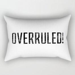 Overruled! Rectangular Pillow