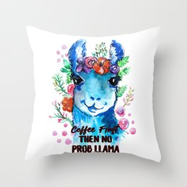 Coffee First Then No Prob Llama Throw Pillow