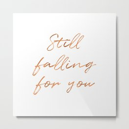 Still Falling For You-White Metal Print