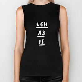 Ugh As If black-white typography poster black and white design bedroom wall home decor Biker Tank