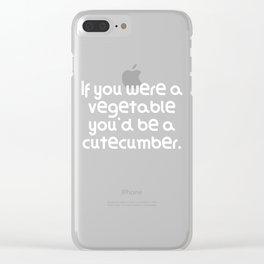 If you were a vegetable you'd be a cutecumber. Clear iPhone Case