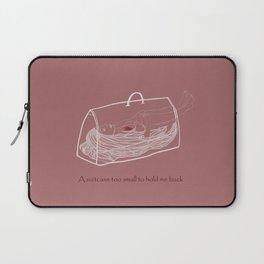 a suitcase too small to hold me back Laptop Sleeve