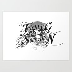 Figthing For Our Salvation Art Print