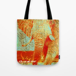 Character that which defines us. Tote Bag