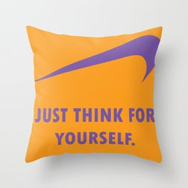 JUST THINK FOR YOURSELF Throw Pillow