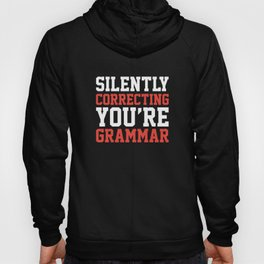 Silently Correcting You're Grammar Hoody