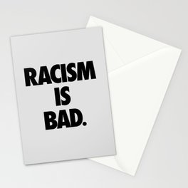 Racism is Bad. Stationery Cards