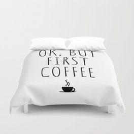 OK But First Coffee Drink Gift Funny Duvet Cover