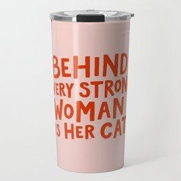 Behind Every Strong Woman Travel Mug