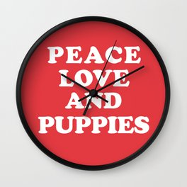 Peace love and puppies Wall Clock