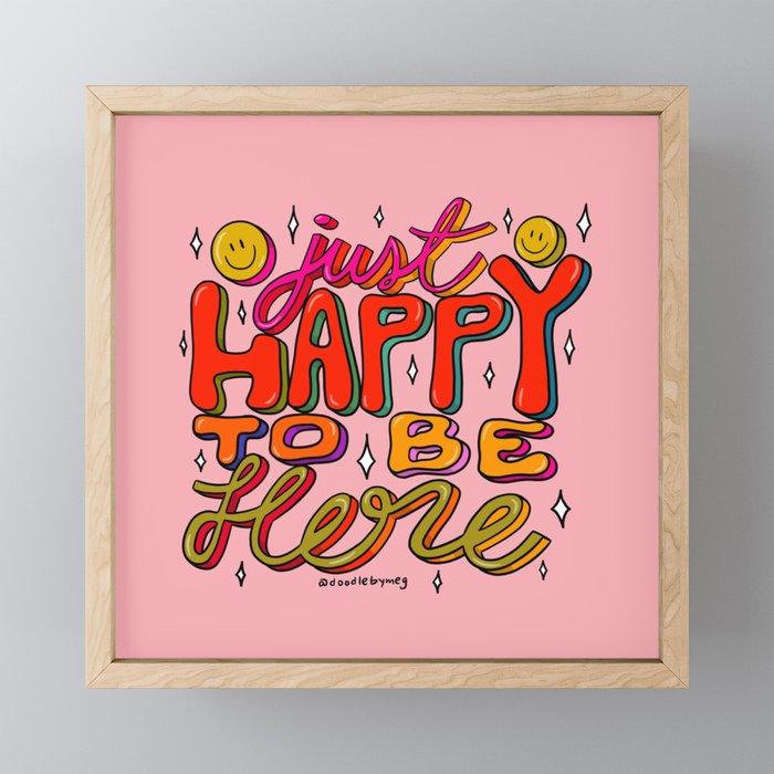 Happy To Be Here Framed Mini Art Print