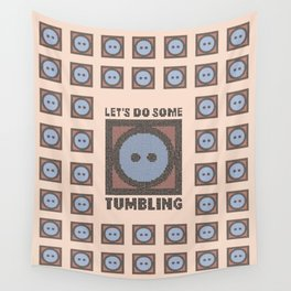 Let's Do Some Tumbling Wall Tapestry