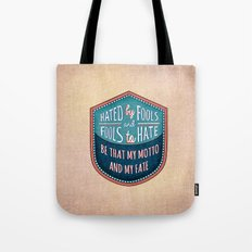 Hated by Fools  Tote Bag