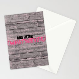 NO FILTER! Stationery Cards