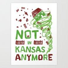 not in Kansas anymore Art Print