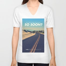 Do you have to leave so soon Unisex V-Neck