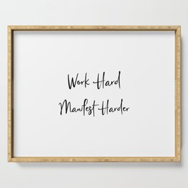 Work Hard Manifest Harder Work For It Every Day Serving Tray